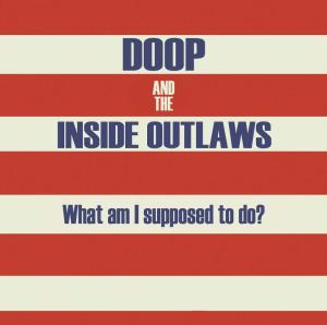 Doop and The Inside Outlaws