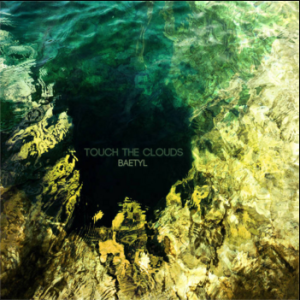 (credit: http://touchtheclouds.bandcamp.com/album/baetyl)