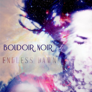 (credit: http://boudoirnoir.bandcamp.com/album/endless-dawn)